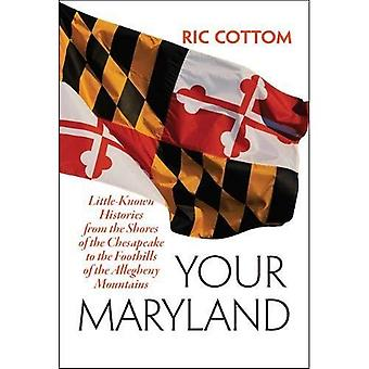 Su Maryland: Historias de poco conocido desde las orillas de la bahía de Chesapeake a las estribaciones de las montañas de Allegheny