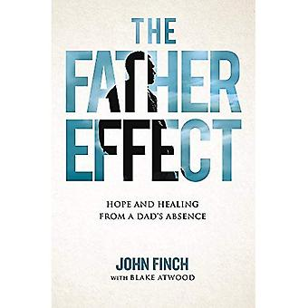 The Father Effect: Coming to Terms with a Father's Divorce, Death, or Disinterest