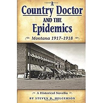 Country Doctor and the Epidemics: Montana 1917-1918
