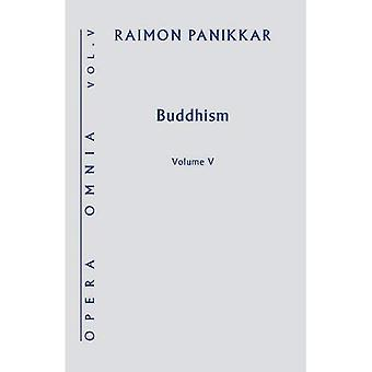 Buddhism: Opera Omnia Volume V (Opera Omnia)