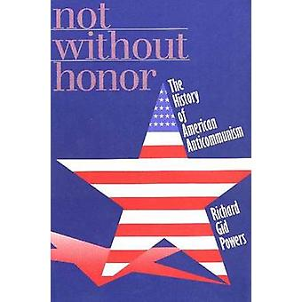 Não sem honra da história do anticomunismo americano por poderes & Richard Gid