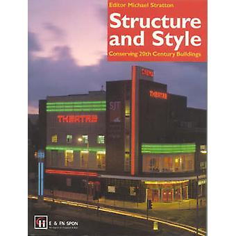 Structure and Style Conserving TwentiethCentury Buildings by Stratton & M.