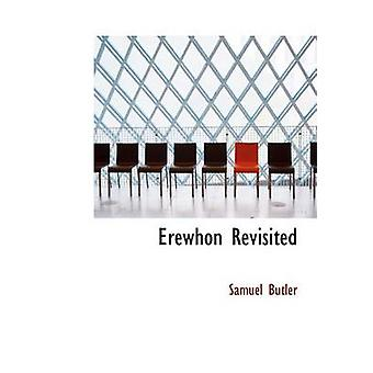 Erewhon Revisited Large Print Edition by Butler & Samuel