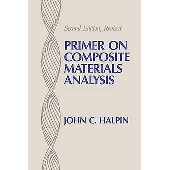 Grundierung auf Composite Materialien Analyse Zweitauflage überarbeitet von Halpin & John C.