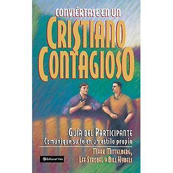 Conviertase en un Cristiano Contagioso, tornando-se um cristão contagioso por Hybels & Bill