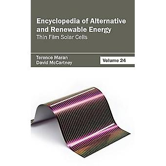 Encyclopedia of Alternative and Renewable Energy Volume 24 Thin Film Solar Cells by Maran & Terence