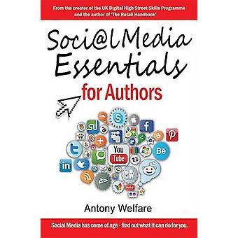 Social Media Essentials for Authors by Welfare & Antony