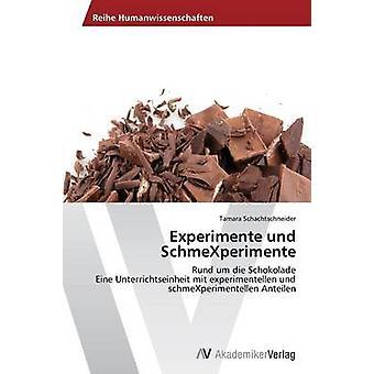 Experimente Und Schmexperimente av Schachtschneider Tamara