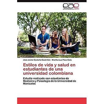 Estilos de Vida y Salud En Estudiantes de Una Universidad Colombiana di Casta O. Castrill N. & Jos Jaime