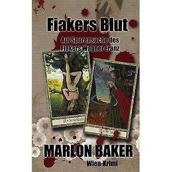 Fiakers Blut by Baker & Marlon