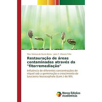 Restaurao de reas contaminadas atravs da fitorremediao by de Paula Abreu Max Vincius