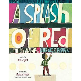 A Splash of Red - The Life and Art of Horace Pippin by Jen Bryant - 97