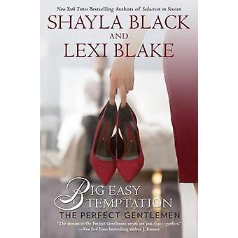 Big Easy Temptation - The Perfect Gentlemen by Shayla Black - Lexi Bla