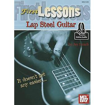 First Lessons Lap Steel by Jay Leach - 9780786687527 Book