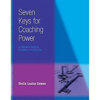 Seven Keys to Coaching Power by Stella Cowan - 9780874259308 Book