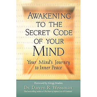 Awakening to the Secret Code of Your Mind - Your Mind's Journey to Inn