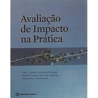 Avaliacao De Impacto Na Pratica by Paul J. Gertler - Sebastian Martin