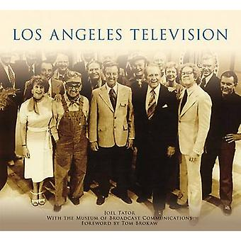 Los Angeles Television by Joel Tator - The Museum of Broadcast Commun