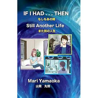 If I Had . . . Then - Still Another Life by If I Had . . . Then - Still