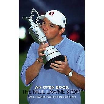 An Open Book - The Paul Lawrie Story by Paul Lawrie - John Huggan - 97