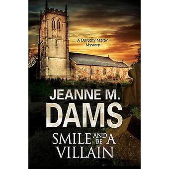 Smile and be a Villain by Jeanne M. Dams - 9781847517333 Book