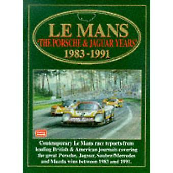 Le Mans - The Porsche and Jaguar Years - 1983-91 by R. M. Clarke - 978