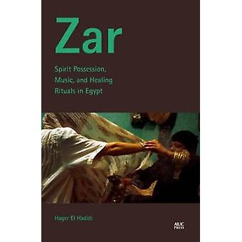 Zar - Spirit Possession - Music - and Healing Rituals in Egypt by Hage