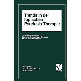 Trends in der topischen PsoriasisTherapie by Christophers & Enno