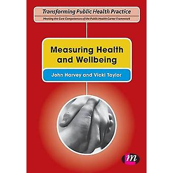 Measuring Health and Wellbeing by Harvey & John