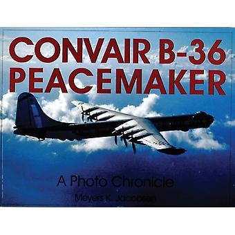 CONVAIR B 36 PEACEMAKER: A Photo Chronicle (Schiffer Military Aviation History (Paperback)) (Paperback) by Jacobsen Meyers K.