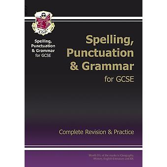 New Spelling Punctuation and Grammar for GCSE Complete Study & Practice (Paperback) by Cgp Books Cgp Books