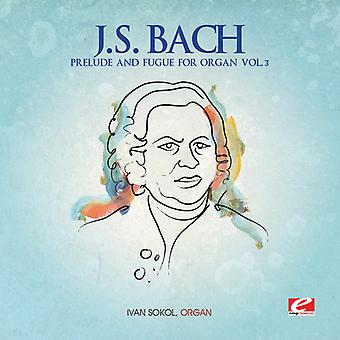 J.s. Bach - Präludium & Fuge für Orgel Vol. 3 (EP) [CD] USA import