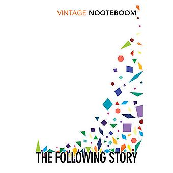 The Following Story by Cees Nooteboom - 9780099582885 Book