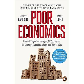 Poor Economics - Barefoot Hedge-fund Managers - DIY Doctors and the Su