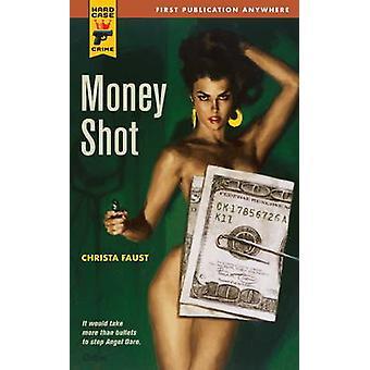 Money Shot by Christa Faust - 9780857683465 Book