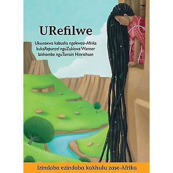 Urefilwe - Izindaba Ezindaba Kakhulu Zase-Afrika by Zukiswa Wanner - T