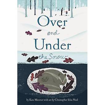 Boven en onder de sneeuw door Kate Messner - Christopher Silas Neal - 97