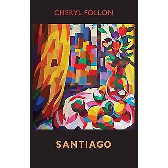 Santiago by Cheryl Follon - 9781780373355 Book