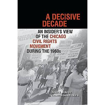 A Decisive Decade - An Insider's View of the Chicago Civil Rights Move
