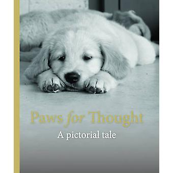 Paws for Thought - a Pictorial Tale by Assistance Dogs - 9781742576350