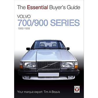 Volvo 700/900 Series - The Essential Buyer's Guide by Tim A. Beavis -