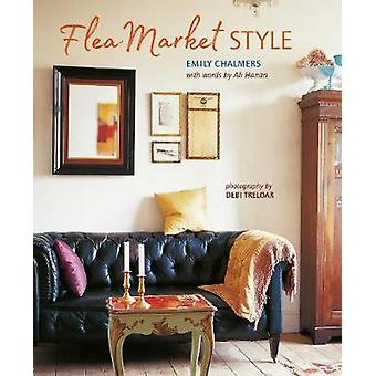 Flea Market Style by Emily Chalmers - 9781849759274 Book