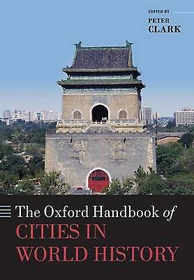 The Oxford Handbook of Cicravates in World History by Peter Clark - 97801