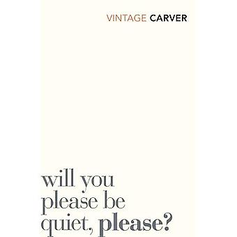 Will You Please Be Quiet, Please (Vintage Classics)
