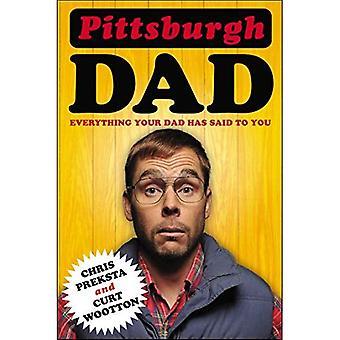 Pittsburgh Dad: Alles je vader heeft gezegd dat u