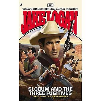 Slocum and the Three Fugitives (Jake Logan)