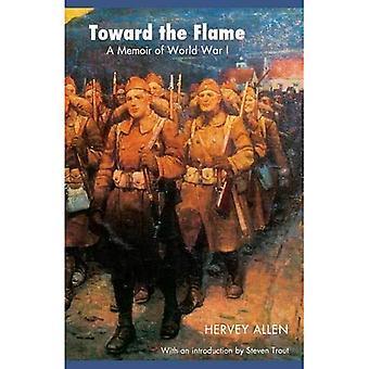 Vers la flamme: A Memoir of World War I