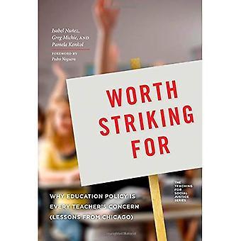 Värt slående för: Varför utbildningspolitiken är varje lärares oro (lektioner från Chicago) (undervisning för Social...