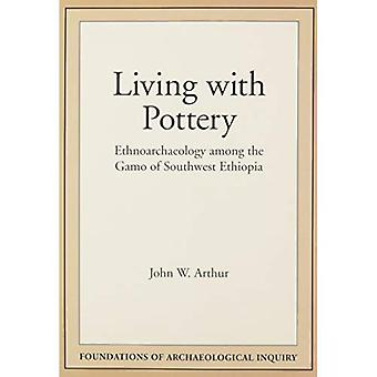 Living with Pottery: Ethnoarchaeology among the Gamo of Southwest Ethiopia