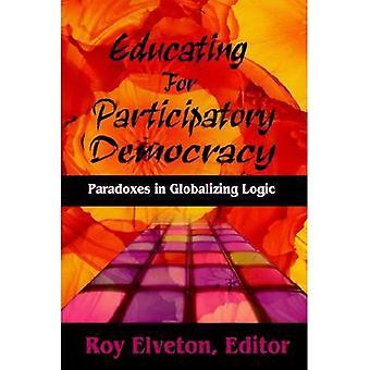 Utbilda för deltagardemokrati: paradoxer i globaliserad logik